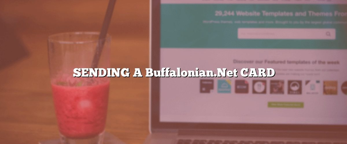 SENDING A Buffalonian.Net CARD